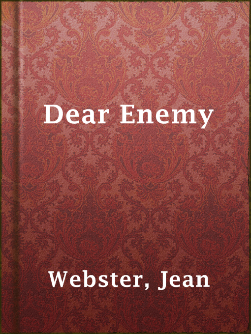 Title details for Dear Enemy by Jean Webster - Available