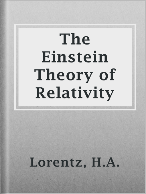 Title details for The Einstein Theory of Relativity by H.A. Lorentz - Available