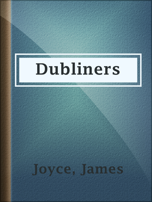 Title details for Dubliners by James Joyce - Available