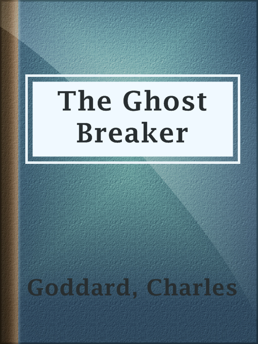 Title details for The Ghost Breaker by Charles Goddard - Available