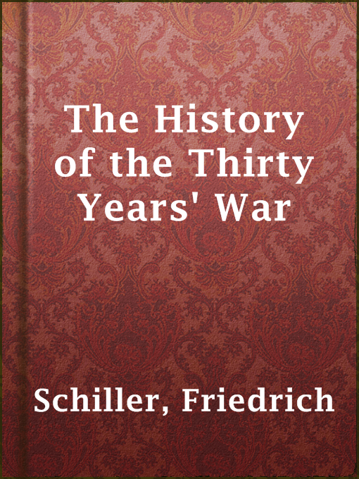 Title details for The History of the Thirty Years' War by Friedrich Schiller - Available