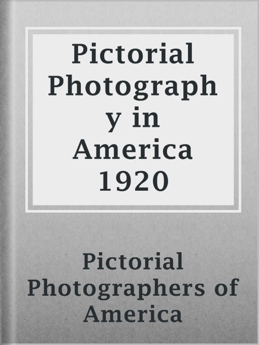 Title details for Pictorial Photography in America 1920 by Pictorial Photographers of America - Available