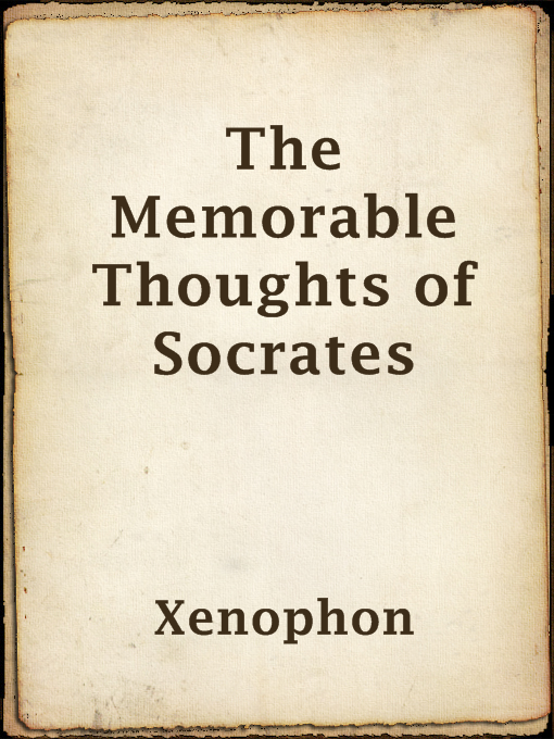 Title details for The Memorable Thoughts of Socrates by Xenophon - Available