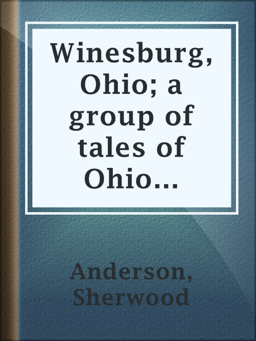 Cover of Winesburg, Ohio; a group of tales of Ohio small town life