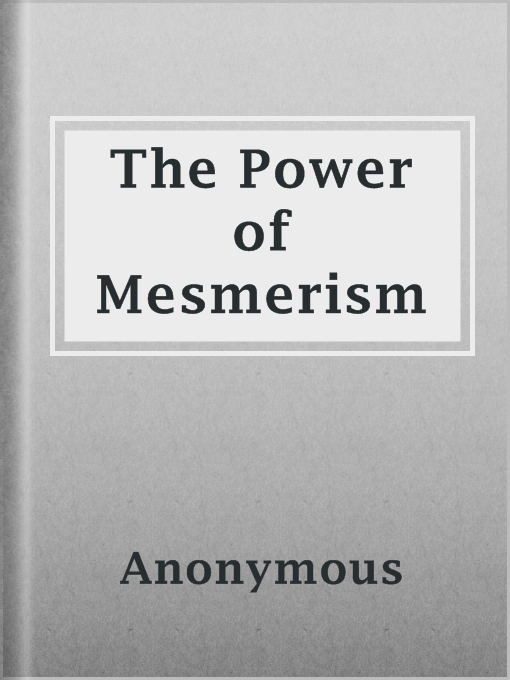 Title details for The Power of Mesmerism by Anonymous - Available