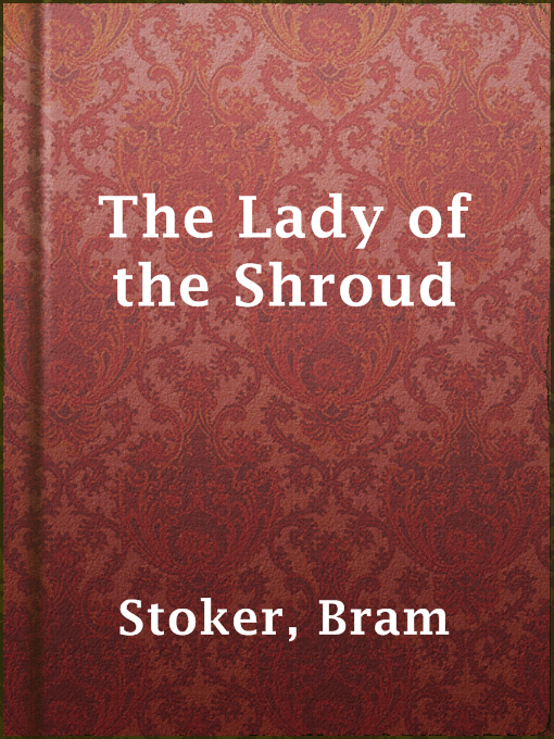 Title details for The Lady of the Shroud by Bram Stoker - Available