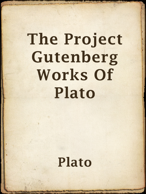 Title details for The Project Gutenberg Works Of Plato by Plato - Available