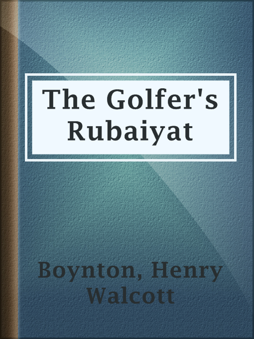Title details for The Golfer's Rubaiyat by Henry Walcott Boynton - Wait list