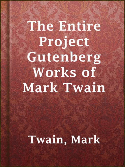 Title details for The Entire Project Gutenberg Works of Mark Twain by Mark Twain - Available
