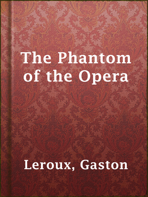 Title details for The Phantom of the Opera by Gaston Leroux - Available