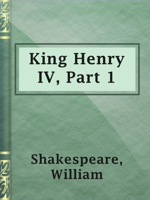 Title details for King Henry IV, Part 1 by William Shakespeare - Available