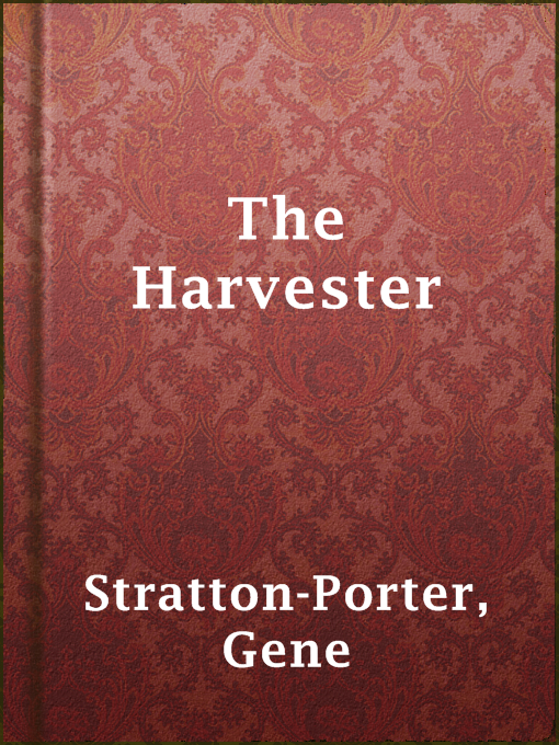 Title details for The Harvester by Gene Stratton-Porter - Available