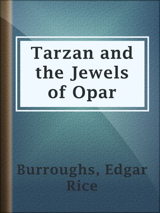 Title details for Tarzan and the Jewels of Opar by Edgar Rice Burroughs - Available
