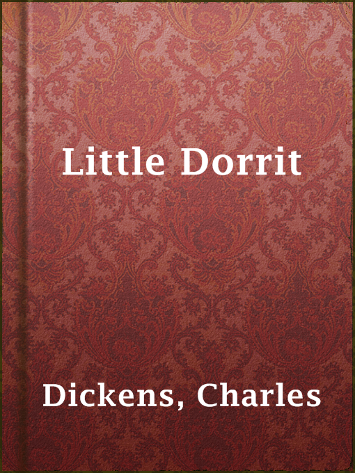 Title details for Little Dorrit by Charles Dickens - Available