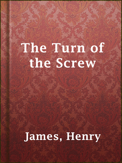 Title details for The Turn of the Screw by Henry James - Available