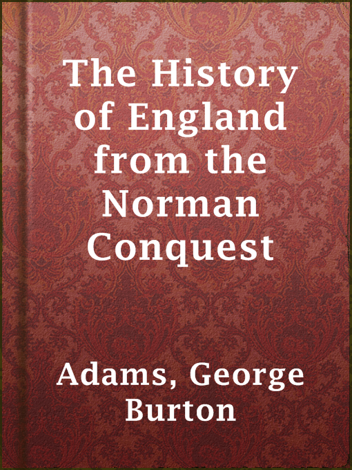 Title details for The History of England from the Norman Conquest by George Burton Adams - Wait list