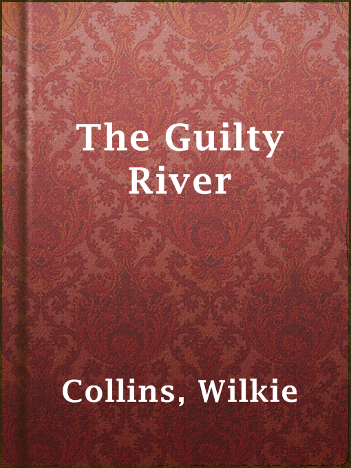 Title details for The Guilty River by Wilkie Collins - Available