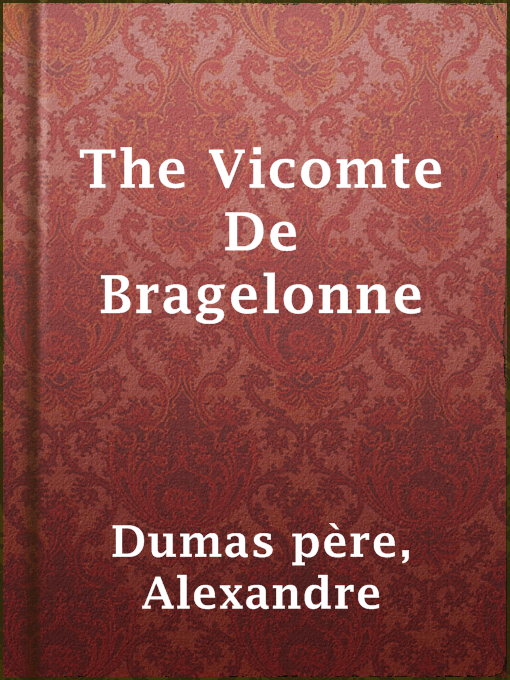 Title details for The Vicomte De Bragelonne by Alexandre Dumas père - Available