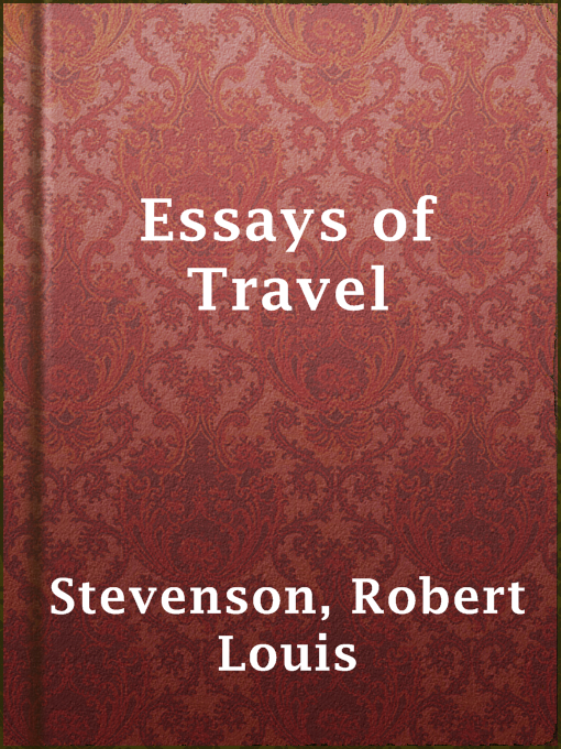 Title details for Essays of Travel by Robert Louis Stevenson - Available