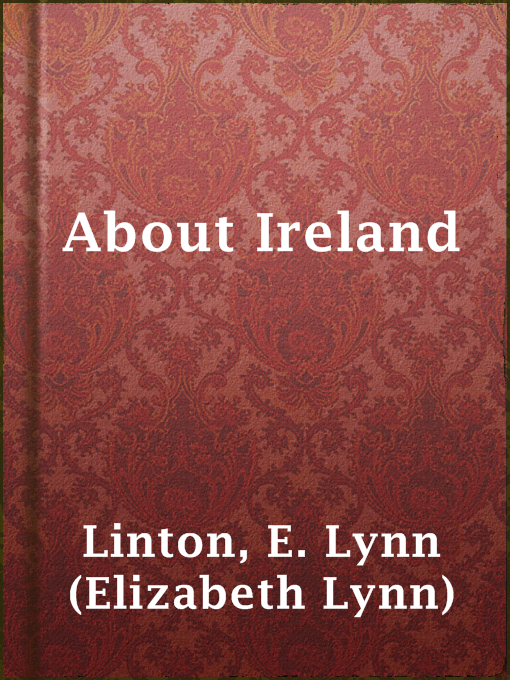 Title details for About Ireland by E. Lynn (Elizabeth Lynn) Linton - Available
