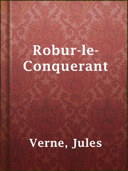 Title details for Robur-le-Conquerant by Jules Verne - Wait list