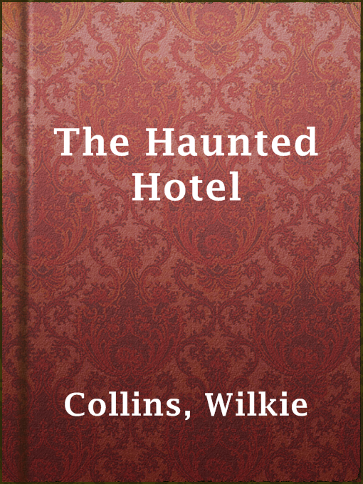 Title details for The Haunted Hotel by Wilkie Collins - Available