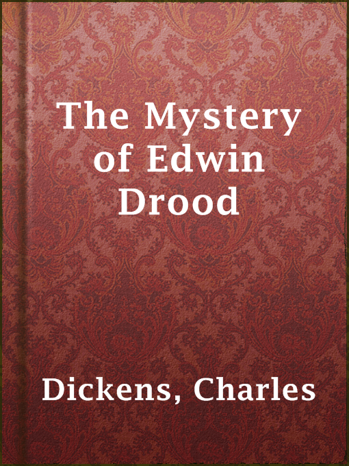 Title details for The Mystery of Edwin Drood by Charles Dickens - Available