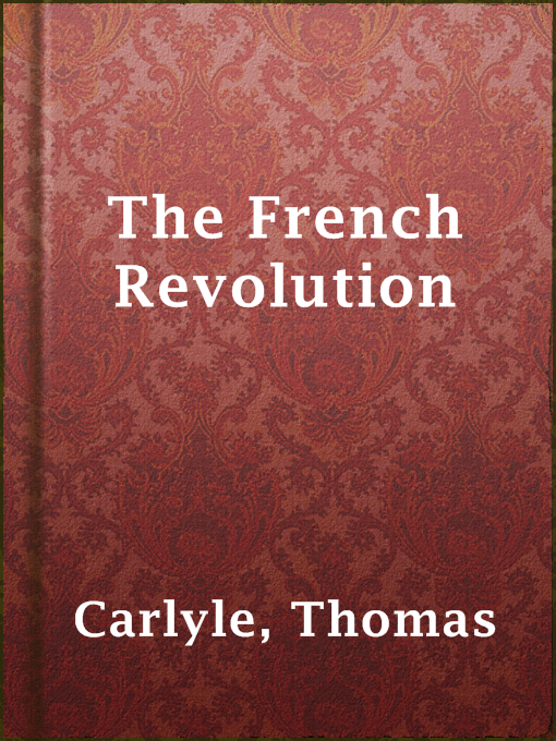 Title details for The French Revolution by Thomas Carlyle - Wait list