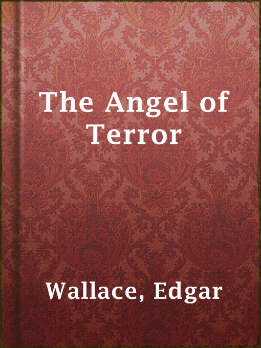 Title details for The Angel of Terror by Edgar Wallace - Available