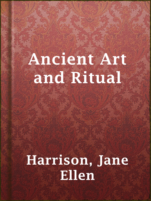 Title details for Ancient Art and Ritual by Jane Ellen Harrison - Available