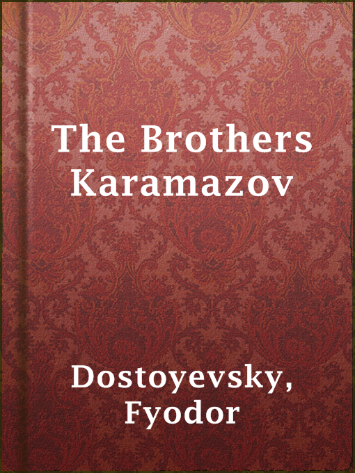Title details for The Brothers Karamazov by Fyodor Dostoyevsky - Available