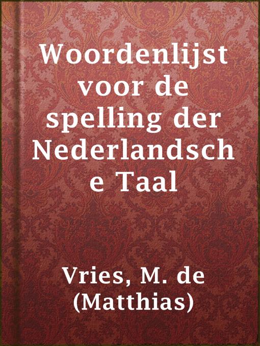 Woordenlijst voor de spelling der nederlandsche taal