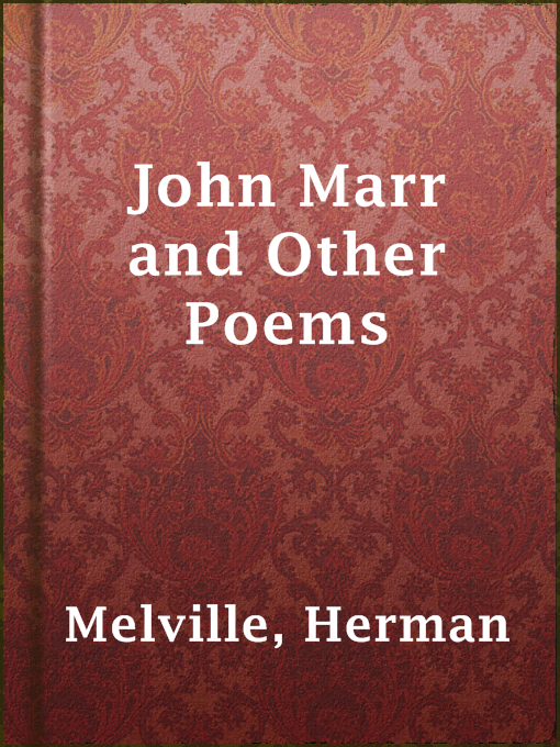 Title details for John Marr and Other Poems by Herman Melville - Available