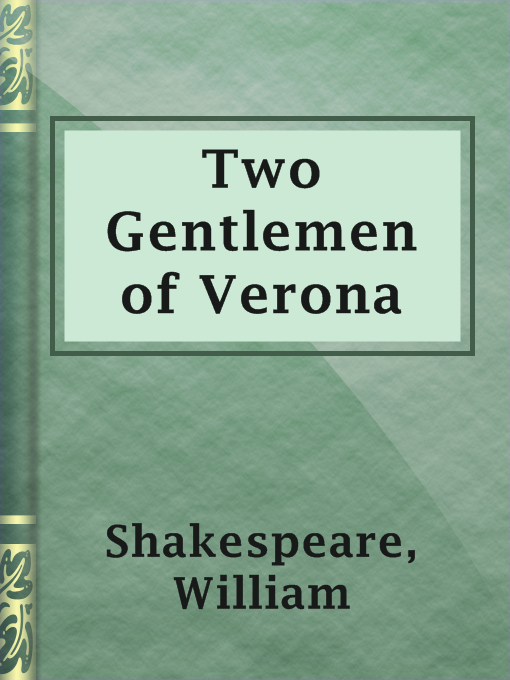 Title details for Two Gentlemen of Verona by William Shakespeare - Available