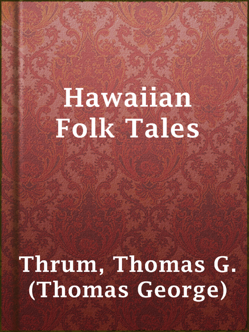 Title details for Hawaiian Folk Tales by Thomas G. (Thomas George) Thrum - Available