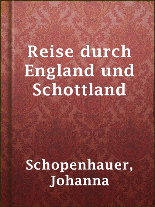 Title details for Reise durch England und Schottland by Johanna Schopenhauer - Available