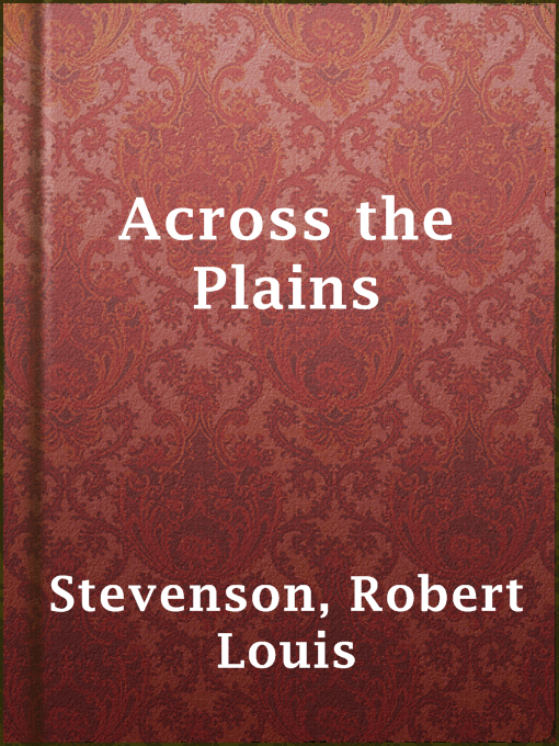 Title details for Across the Plains by Robert Louis Stevenson - Available