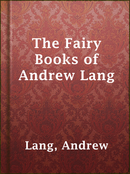 Title details for The Fairy Books of Andrew Lang by Andrew Lang - Available