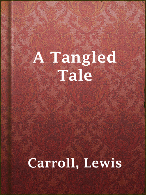 Title details for A Tangled Tale by Lewis Carroll - Available