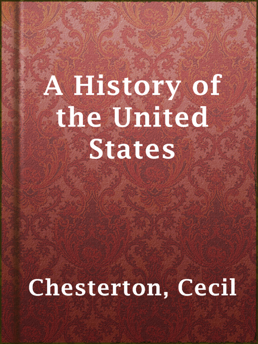 Title details for A History of the United States by Cecil Chesterton - Available