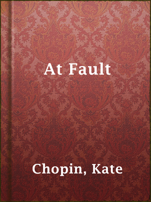 Title details for At Fault by Kate Chopin - Available