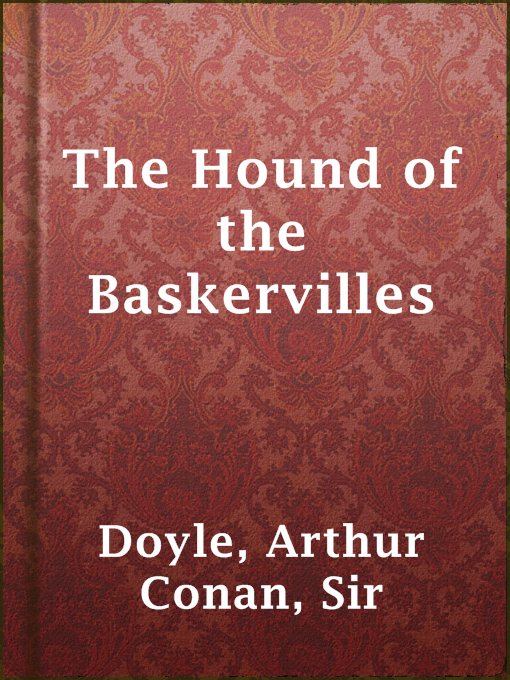Title details for The Hound of the Baskervilles by Sir Arthur Conan Doyle - Wait list