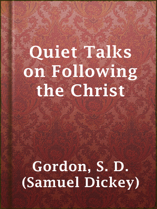 Title details for Quiet Talks on Following the Christ by S. D. (Samuel Dickey) Gordon - Available