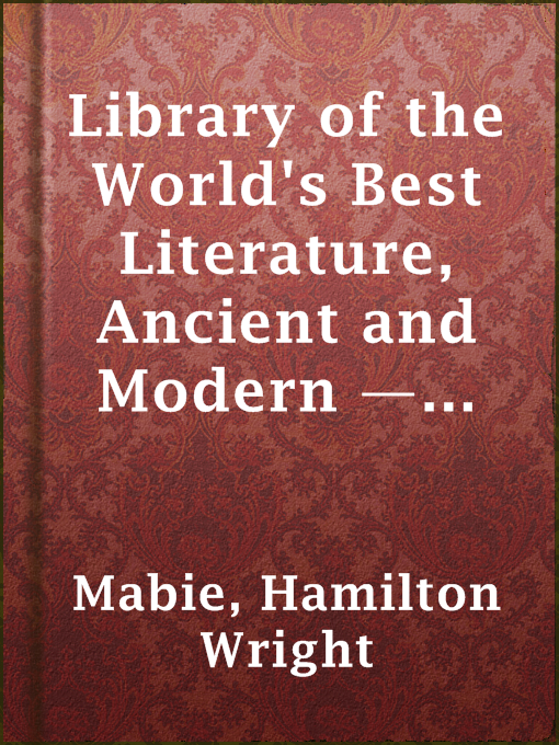 Title details for Library of the World's Best Literature, Ancient and Modern — Volume 3 by Hamilton Wright Mabie - Wait list