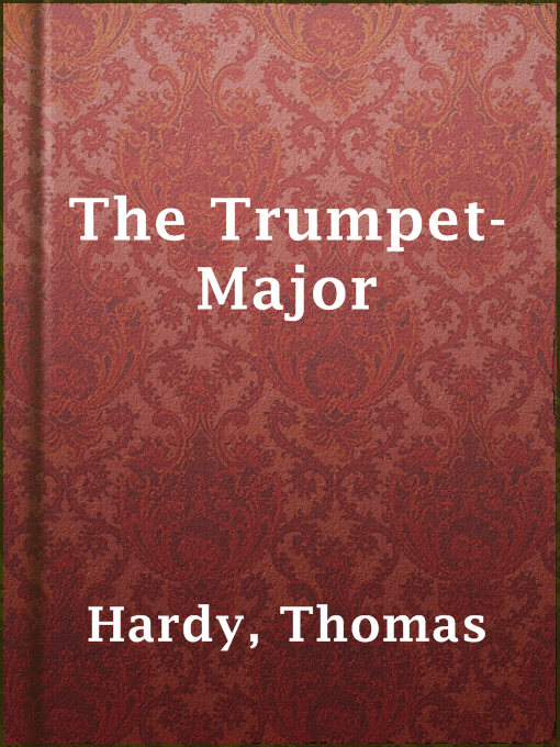 Title details for The Trumpet-Major by Thomas Hardy - Available