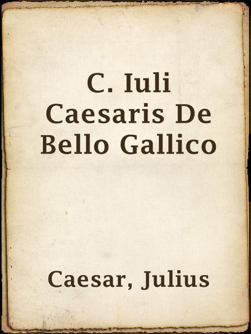 Romance C Iuli Caesaris De Bello Gallico Wisconsin