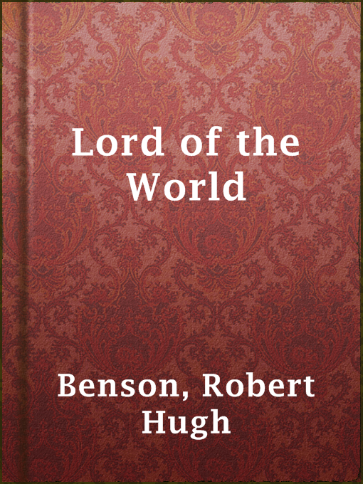 Title details for Lord of the World by Robert Hugh Benson - Available