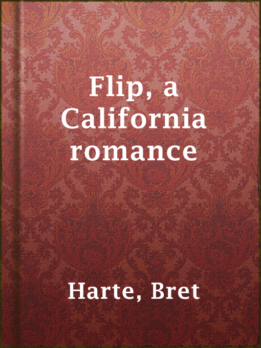 Title details for Flip, a California romance by Bret Harte - Available