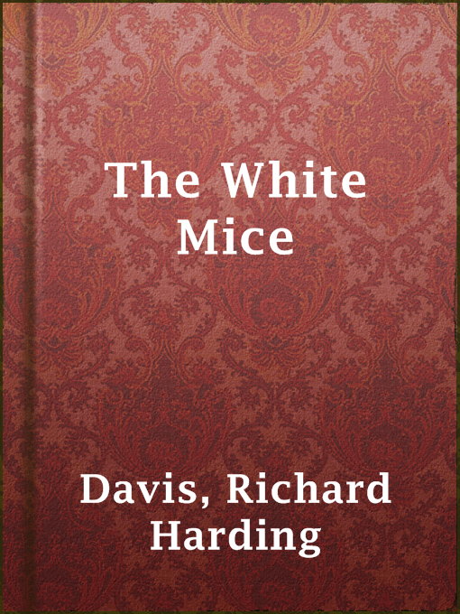 Title details for The White Mice by Richard Harding Davis - Available