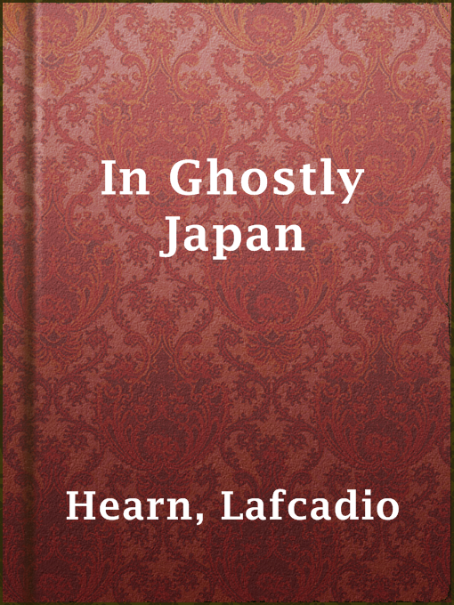 Title details for In Ghostly Japan by Lafcadio Hearn - Available